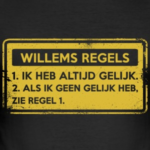 Willems regels. Origineel cadeau. - slim fit T-shirt