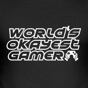 Gamer - Okay gamers - slim fit T-shirt