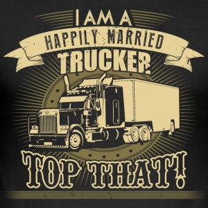 Trucker Shirt I am a happily married trucker! - Männer Slim Fit T-Shirt