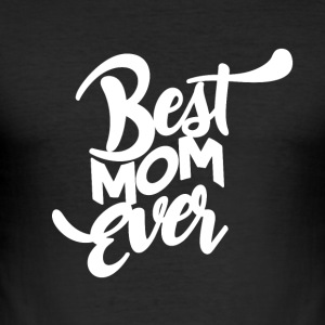 BEST MOM EVER - Mothersday - Slim Fit T-skjorte for menn