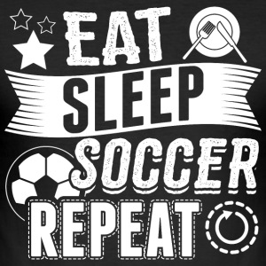 soccer EAT SLEEP Fußball - Männer Slim Fit T-Shirt