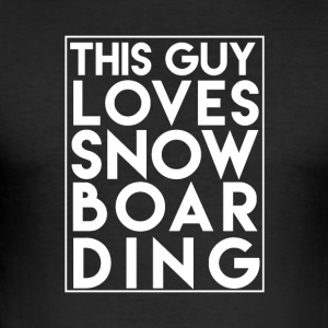 This Guy Loves Snowboarding - Boarder Power! - Men's Slim Fit T-Shirt