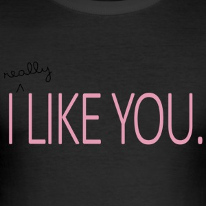 I really like you - Men's Slim Fit T-Shirt