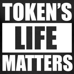 Token's Life Matters - Men's Slim Fit T-Shirt