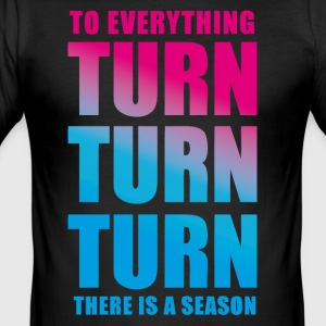TURN TURN TURN - Herre Slim Fit T-Shirt