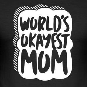 Worlds Okayest Mamma - Mamma - Slim Fit T-skjorte for menn