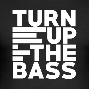 Turn up the bass - Art of Music - Men's Slim Fit T-Shirt