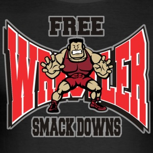 Wrestling Funny Wrestler Free Smack Downs - Men's Slim Fit T-Shirt
