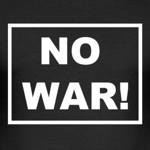 NO WAR! Still et standpunkt mot krigen. - Slim Fit T-skjorte for menn