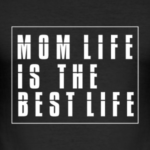 Mom Life is best Life - MothersDay - Men's Slim Fit T-Shirt
