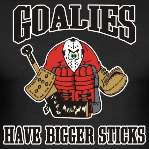 Hockey Goalies har större Sticks - Slim Fit T-shirt herr