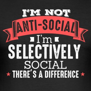 I' m Not Anti - Social - Men's Slim Fit T-Shirt