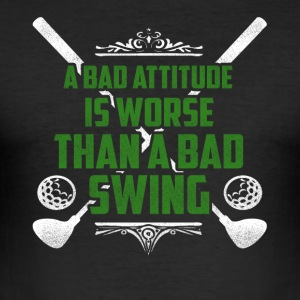 A bad attitude is bad golf - Men's Slim Fit T-Shirt