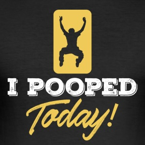 I Pooped Today - Men's Slim Fit T-Shirt