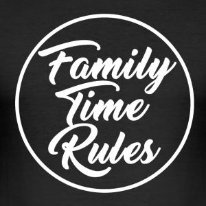 Family Time Rules - Männer Slim Fit T-Shirt