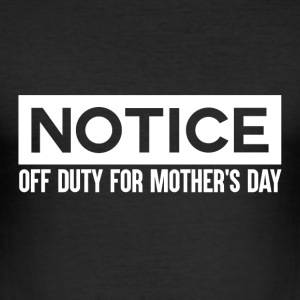 Notice - MothersDay - Off Duty Mom - Men's Slim Fit T-Shirt
