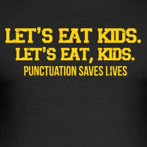 Punctuation marks can save lives funny sayings - Men's Slim Fit T-Shirt