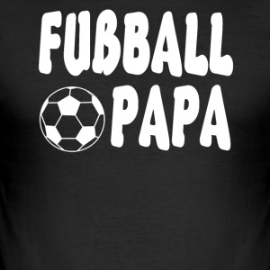 Fussball Papa Shirt! - Männer Slim Fit T-Shirt