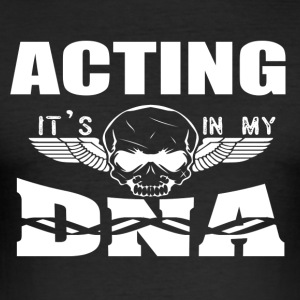 ACTING - It's in my DNA - Men's Slim Fit T-Shirt