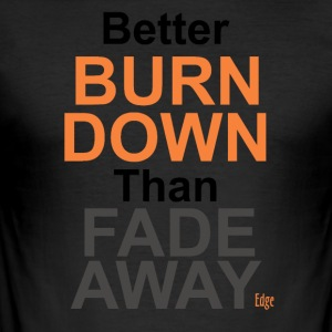 Better_Burn_Down - Slim Fit T-shirt herr