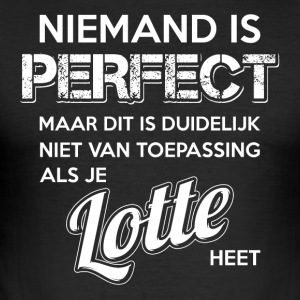 Niemand is perfect. Persoonlijk cadeau Lotte. - slim fit T-shirt