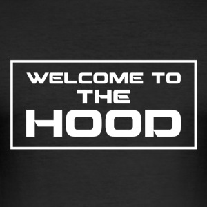 Welcome to the Hood - Männer Slim Fit T-Shirt