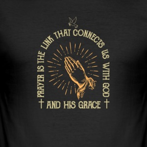 Prayer connects us with God in his grace - Men's Slim Fit T-Shirt