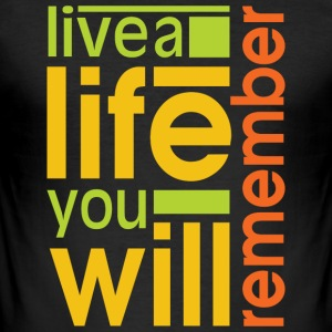 live a life you will remember - Men's Slim Fit T-Shirt