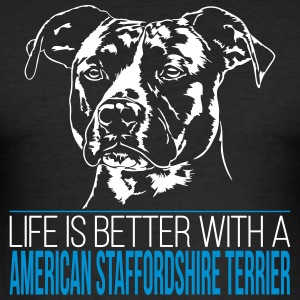 LIFE IS BETTER AMERICAN STAFFORDSHIRE TERRIER - Men's Slim Fit T-Shirt