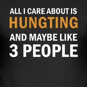 All I Care About is Hunting - Slim Fit T-shirt herr