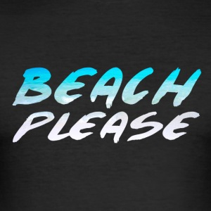 BEACH PLEASE - Männer Slim Fit T-Shirt