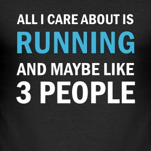 All I Care About is Running - Men's Slim Fit T-Shirt
