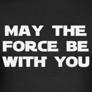 May the force be with you (2186) - Männer Slim Fit T-Shirt