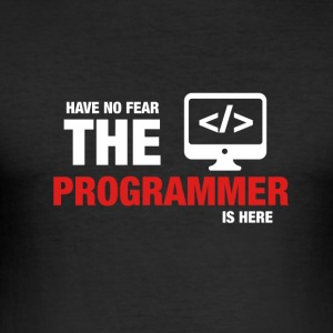 Heb Geen Vrees de Programmer Is Here - slim fit T-shirt