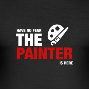 Har ingen frygt The Painter er her - Herre Slim Fit T-Shirt