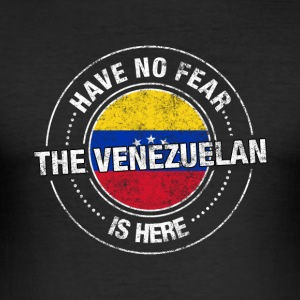 Have No Fear The Venezuelan Is Here - Men's Slim Fit T-Shirt