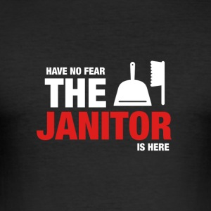 Avez-No Fear The Janitor Is Here - Tee shirt près du corps Homme