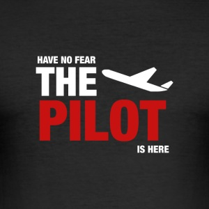 Have No Fear, The Pilot Is Here - Men's Slim Fit T-Shirt