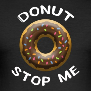 doughnut stoppe mig - Herre Slim Fit T-Shirt