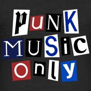 Punk Music Only - Men's Slim Fit T-Shirt