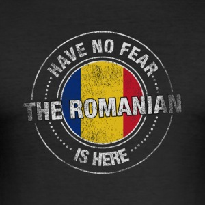Have No Fear The Romanian Is Here Shirt - Men's Slim Fit T-Shirt