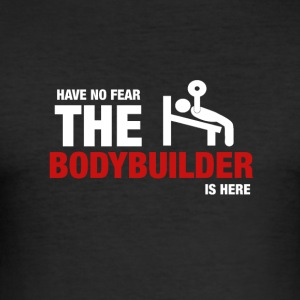 Avez-No Fear The Bodybuilder Is Here - Tee shirt près du corps Homme