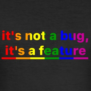 It's not a bug, it's a feature (Rainbow Pride ( - Men's Slim Fit T-Shirt