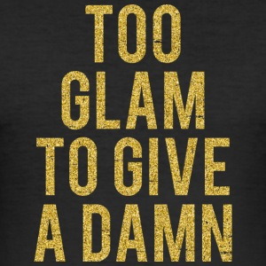 Too Glam To Give A Damn - Men's Slim Fit T-Shirt