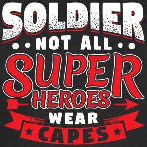 NOT ALL SUPERHEROES WEAR CAPES - SOLDIER - Männer Slim Fit T-Shirt