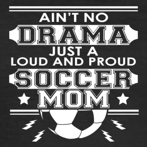 Moeder - Mom - No Drama Loud and Proud Mom Voetbal - slim fit T-shirt
