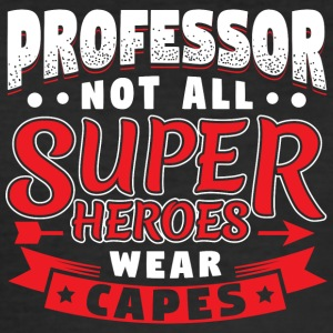 NOT ALL SUPERHEROES WEAR CAPES - PROFESSOR - Männer Slim Fit T-Shirt