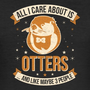 All I Care About Is Otters And Like Maybe 3 People - Men's Slim Fit T-Shirt