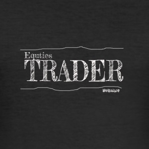 Equities Trader - Men's Slim Fit T-Shirt