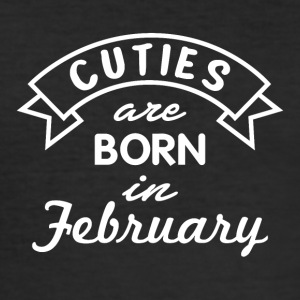 Cuties are born in February - Männer Slim Fit T-Shirt